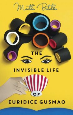 The Invisible LIfe of Euridice Gusmao by Martha Batalha