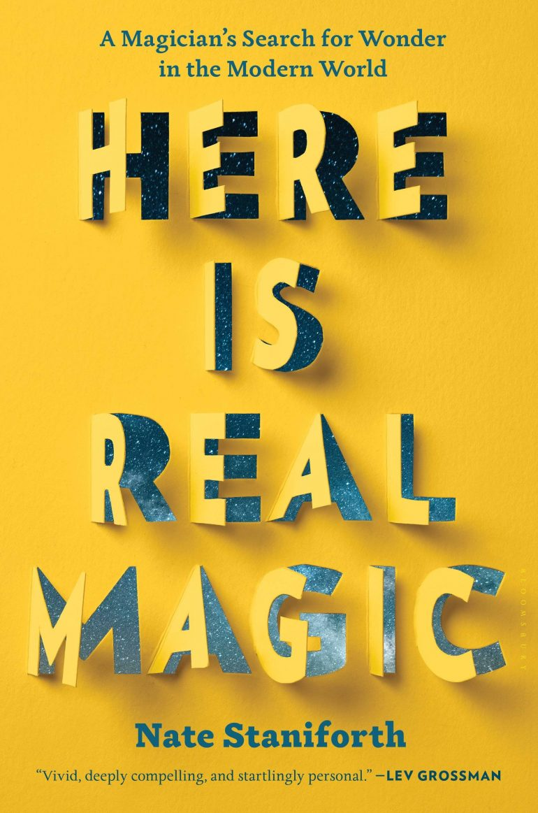 Here Is Real Magic: A Magician's Search for Wonder in the Modern World