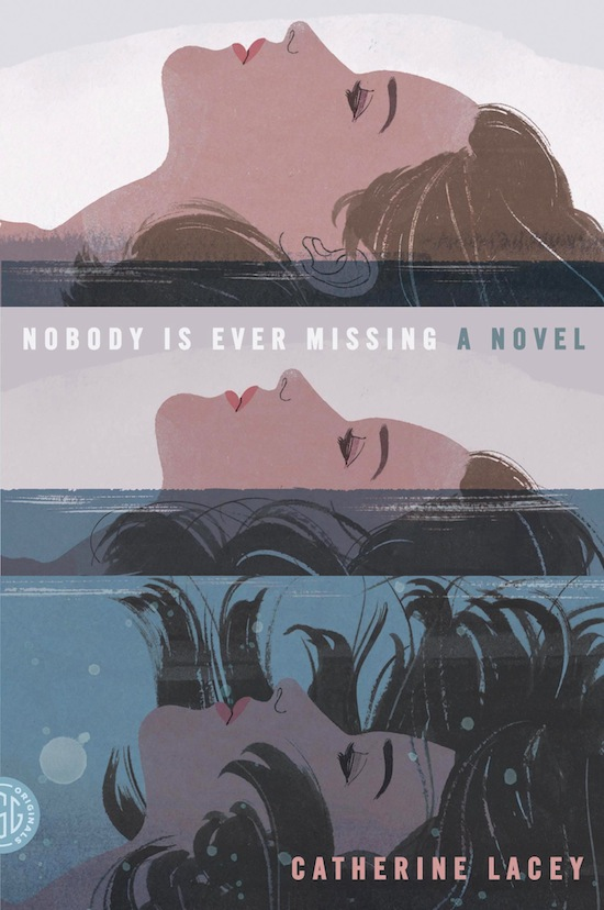 Nobody Is Ever Missing: A Novel by Catherine Lacey