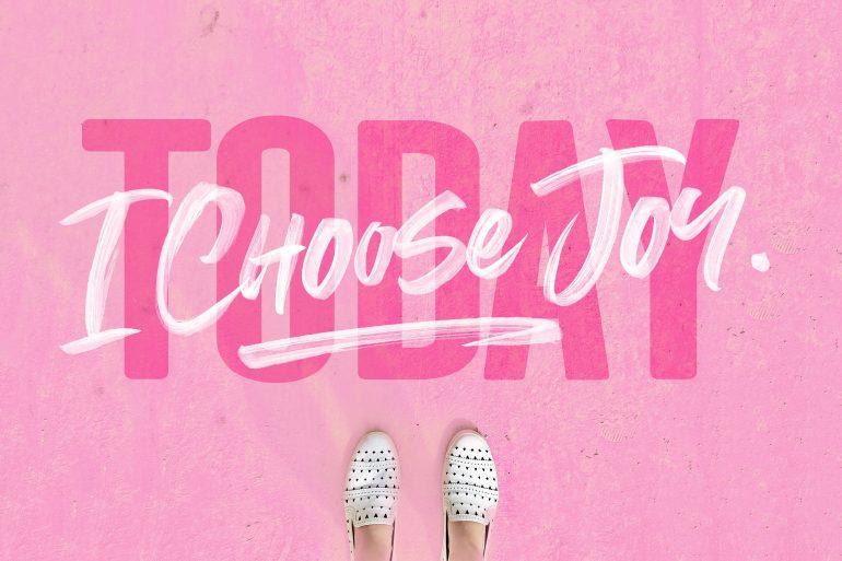Today, I Choose JOY.