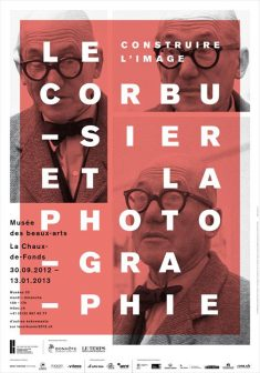 Build the image. Le Corbusier and La Chaux-de-Fonds Photography , Musée des Beaux Arts