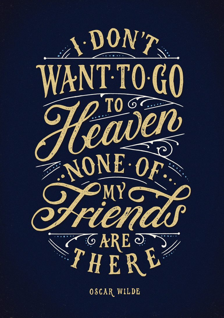 I don't want to go to heaven none of my friends are there