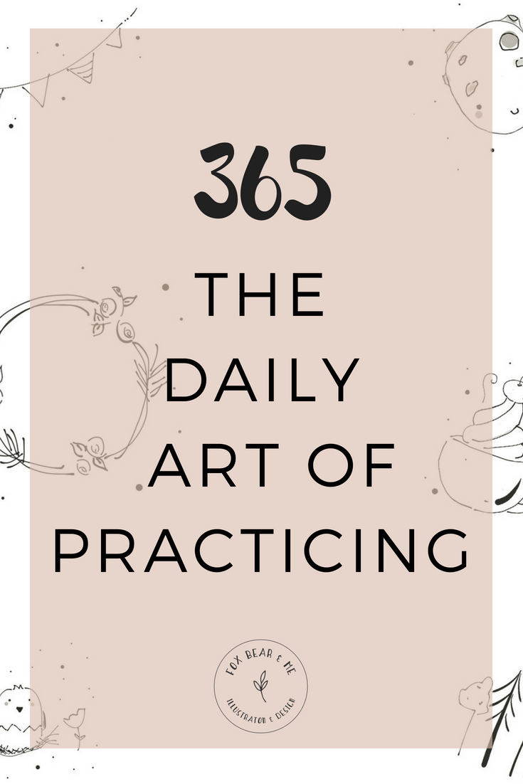 365 THE DAILY ART OF PRACTICING