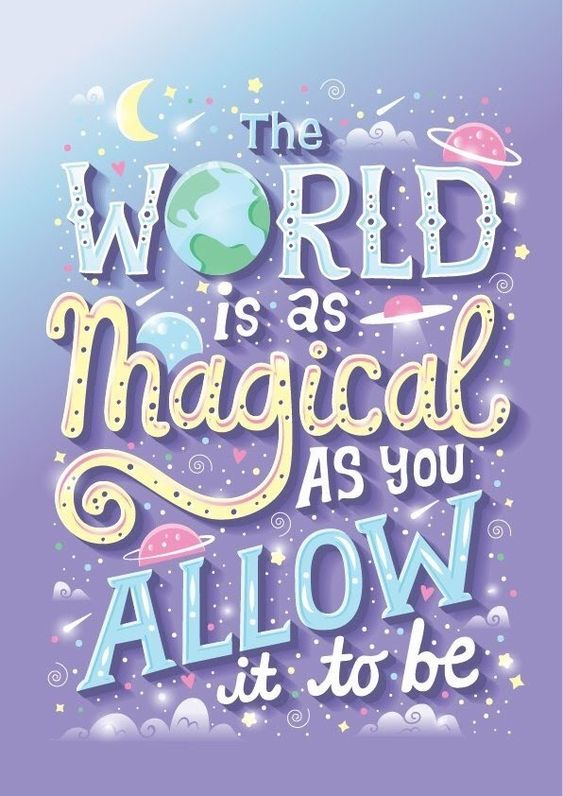 The World is a Magical as you Allow it to be