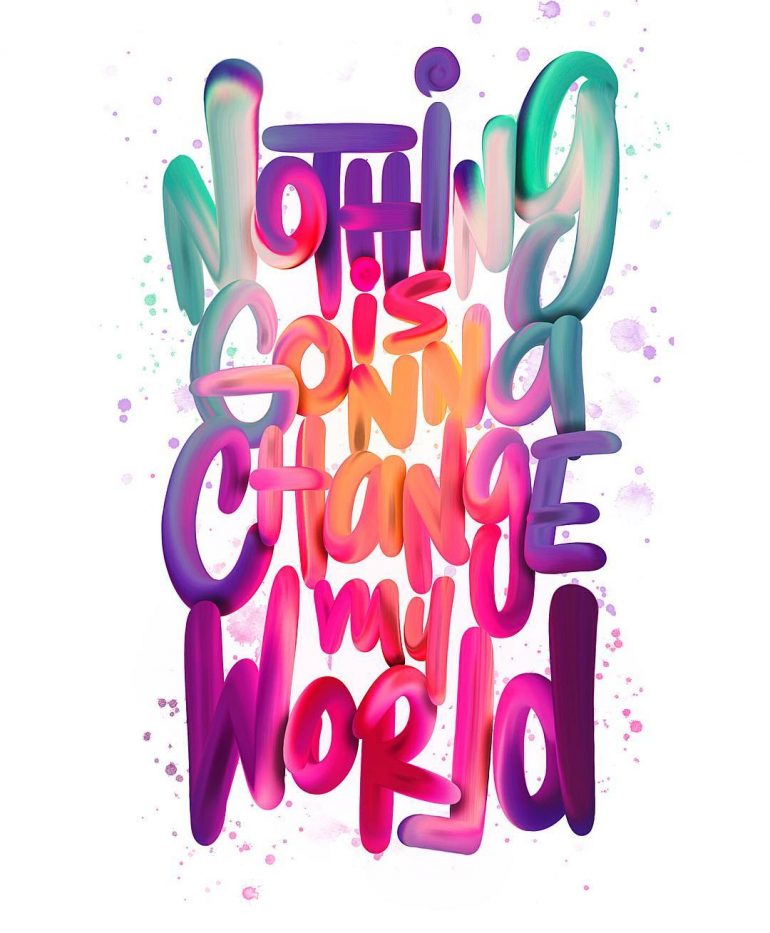 Nothing is gonna change my world!